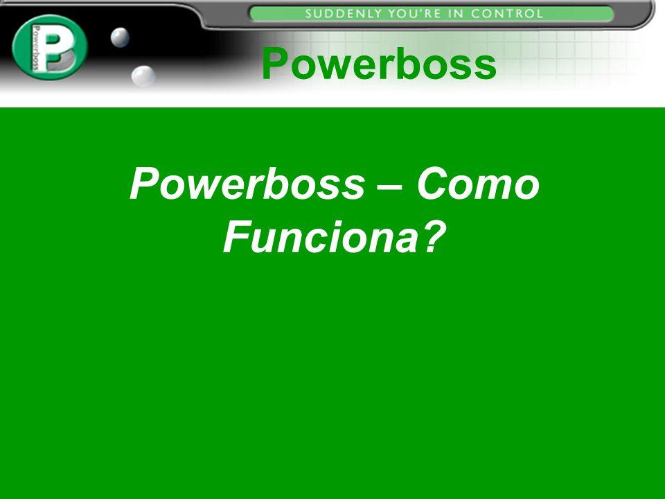 Powerboss – Como Funciona? Powerboss