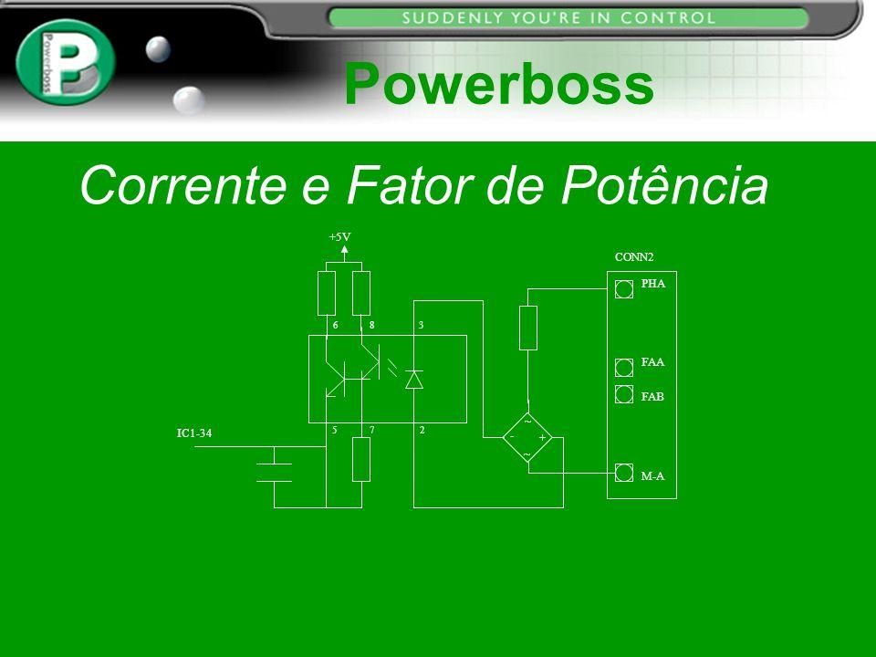 Corrente e Fator de Potência IC1-34 2 3 86 7 5 CONN2 PHA FAA FAB M-A + ~ - ~ +5V Powerboss