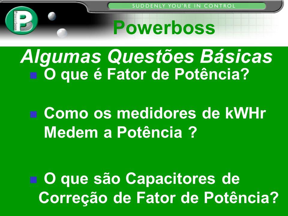Algumas Questões Básicas n O que é Fator de Potência? n Como os medidores de kWHr Medem a Potência ? n O que são Capacitores de Correção de Fator de P
