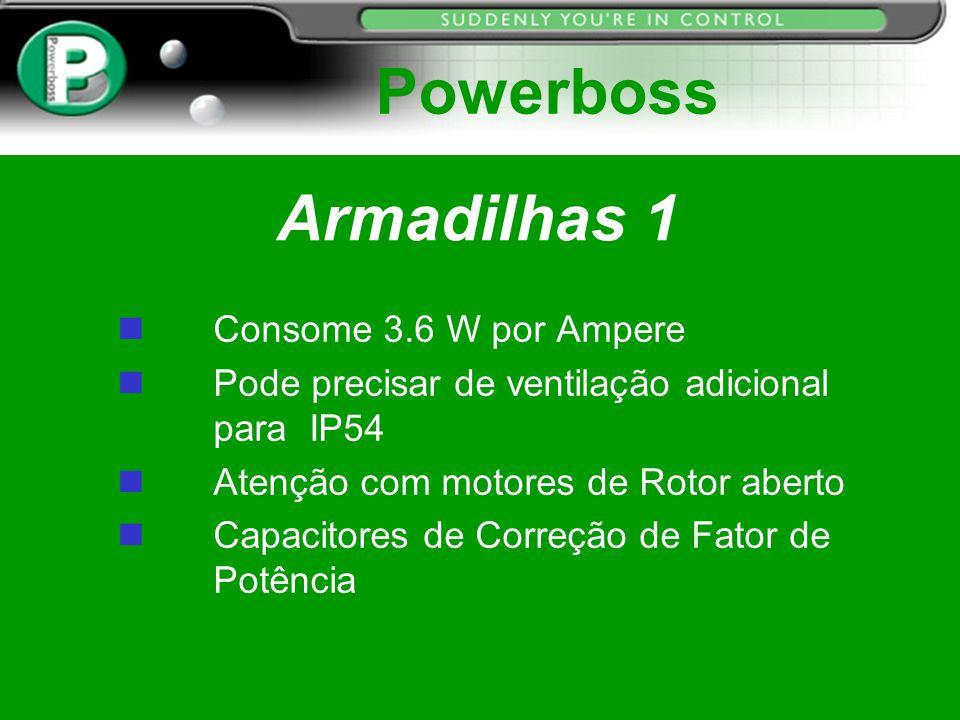 Armadilhas 1 Consome 3.6 W por Ampere n Pode precisar de ventilação adicional para IP54 n Atenção com motores de Rotor aberto n Capacitores de Correçã