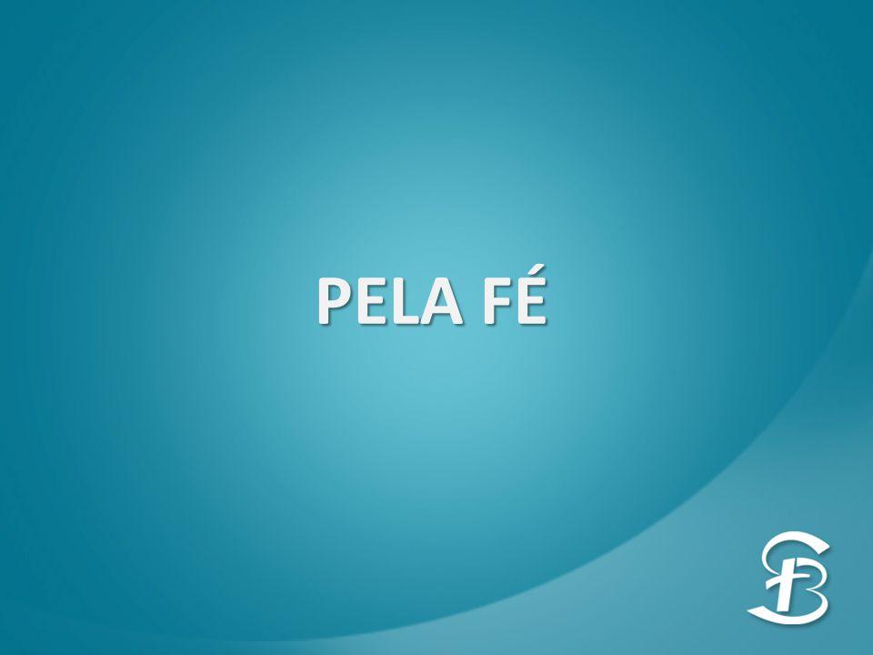 PELA FÉ