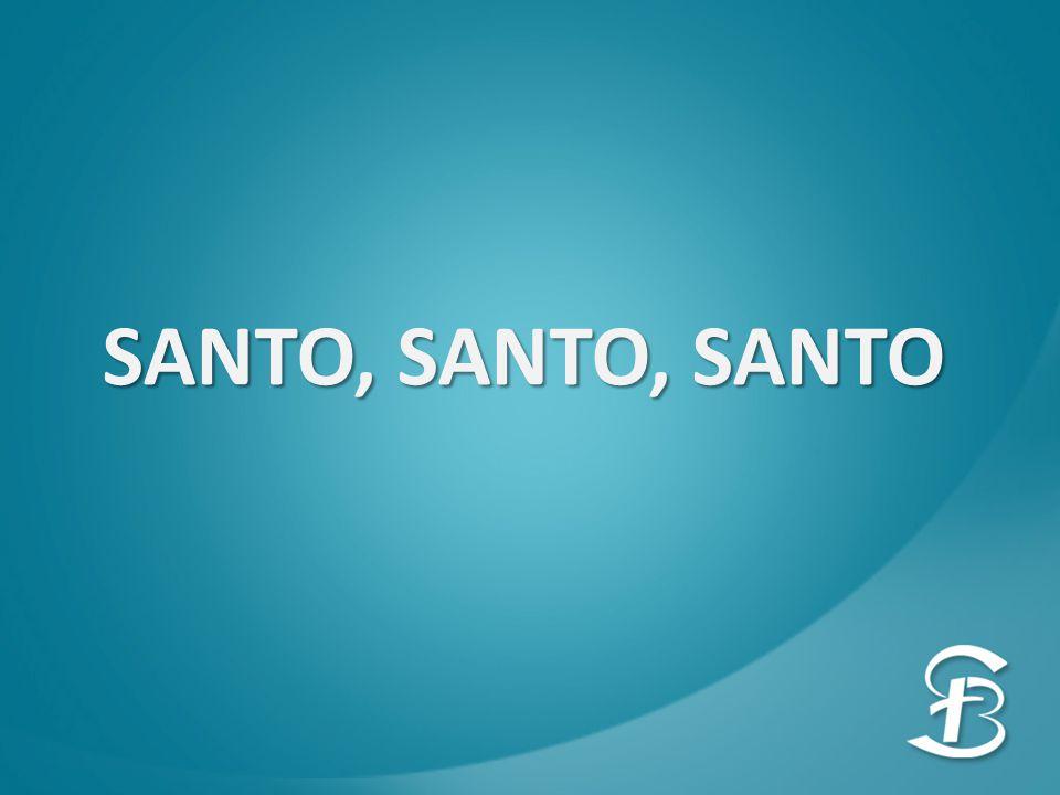 SANTO, SANTO, SANTO