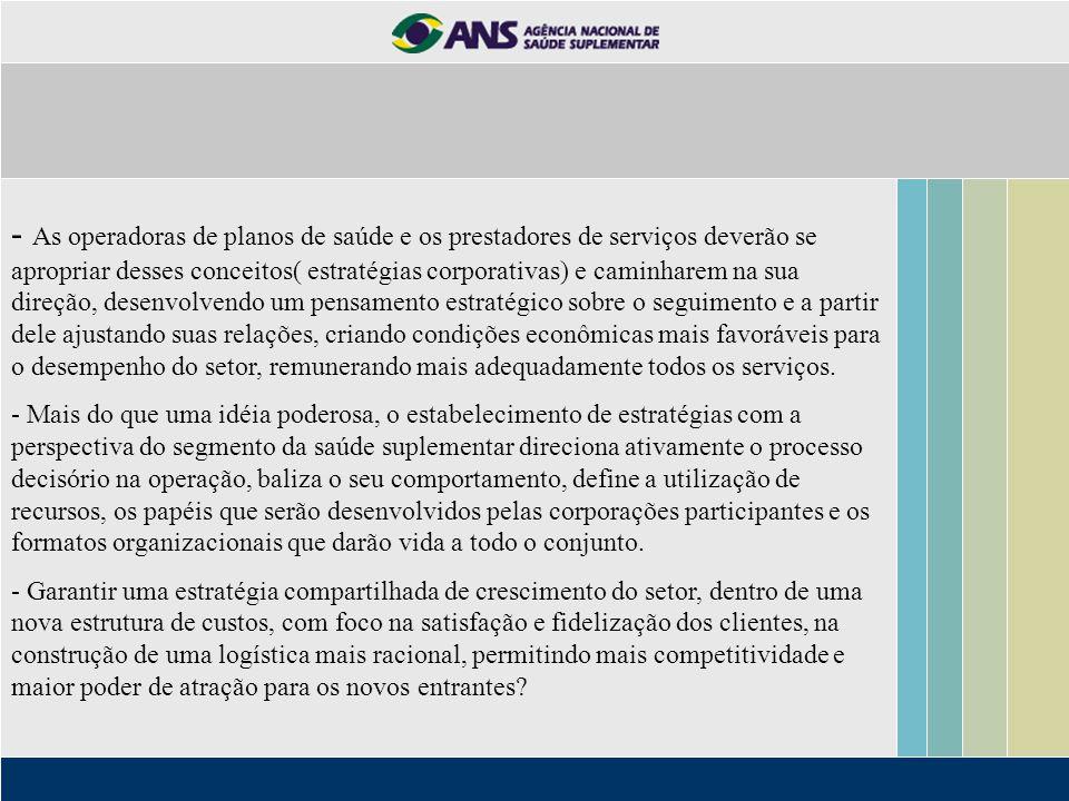 - As operadoras de planos de saúde e os prestadores de serviços deverão se apropriar desses conceitos( estratégias corporativas) e caminharem na sua d