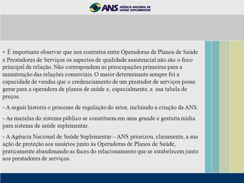 - É importante observar que nos contratos entre Operadoras de Planos de Saúde e Prestadores de Serviços os aspectos de qualidade assistencial não são
