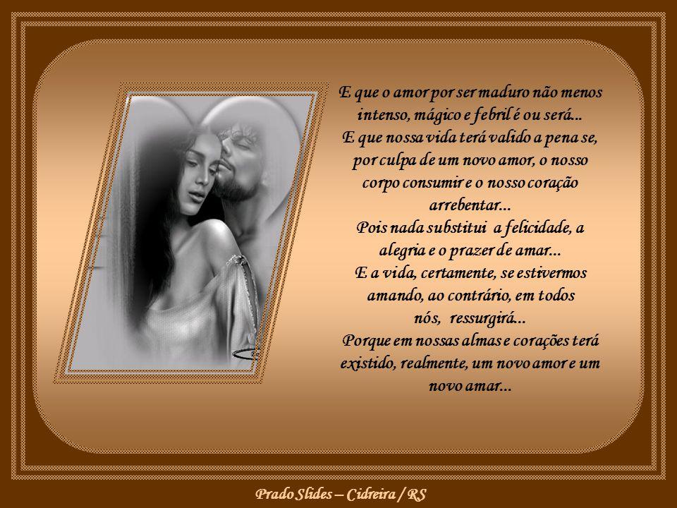 Prado Slides – Cidreira / RS Ah, como se, apenas, os jovens pudessem se apaixonar... E amar... Esquecendo todos eles que para amar não existe local, t