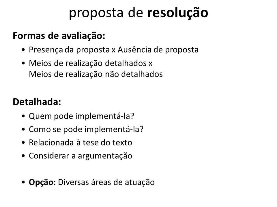 Formas de avaliação: Presença da proposta x Ausência de proposta Meios de realização detalhados x Meios de realização não detalhados Detalhada: Quem pode implementá-la.