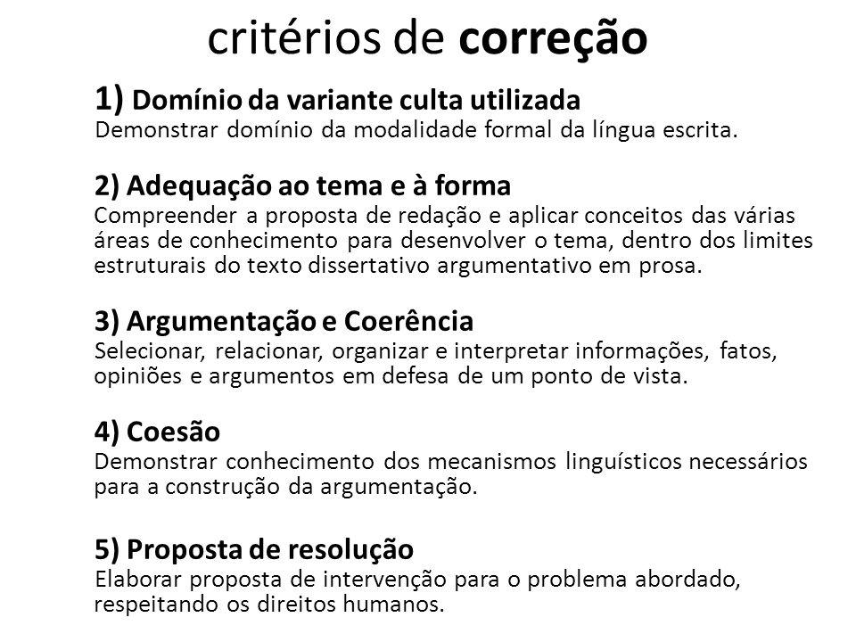 critérios de correção CompetênciaTraduzindo... 1) Domínio da variante culta utilizada Demonstrar domínio da modalidade formal da língua escrita. 2) Ad