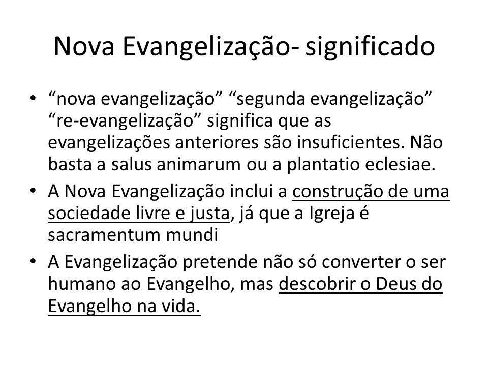 Nova Evangelização- significado nova evangelização segunda evangelização re-evangelização significa que as evangelizações anteriores são insuficientes