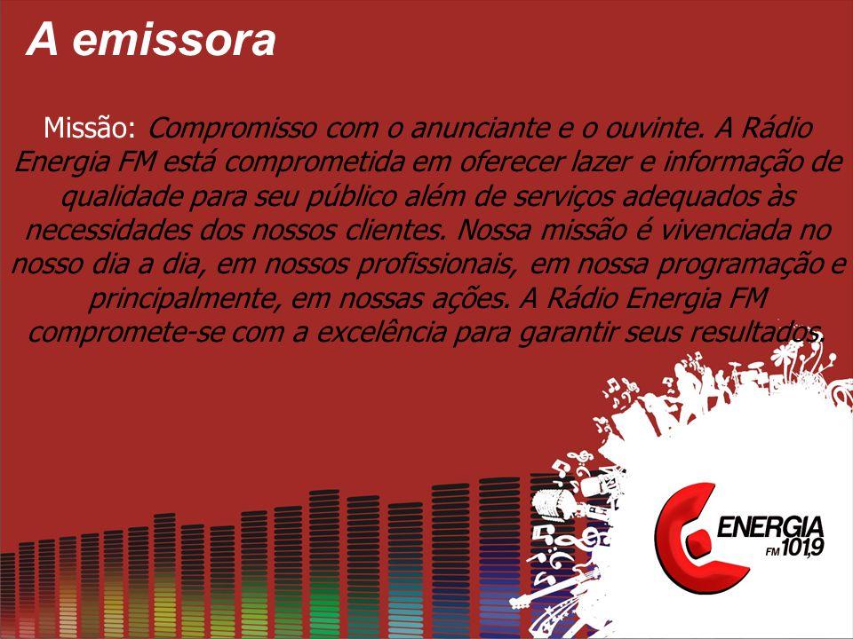 A emissora Missão: Compromisso com o anunciante e o ouvinte.
