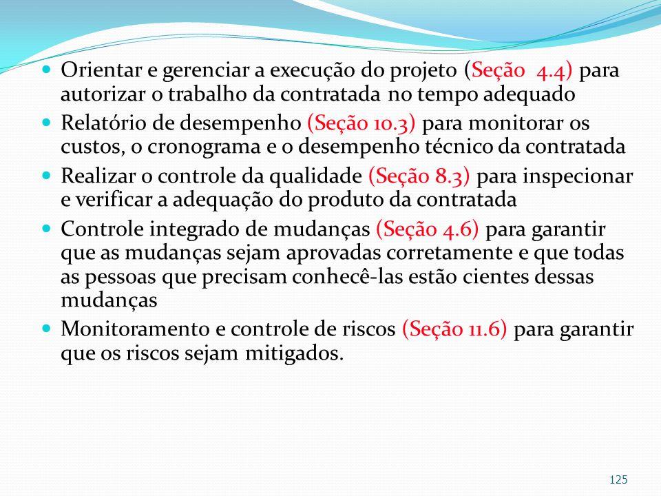 Orientar e gerenciar a execução do projeto (Seção 4.4) para autorizar o trabalho da contratada no tempo adequado Relatório de desempenho (Seção 10.3)