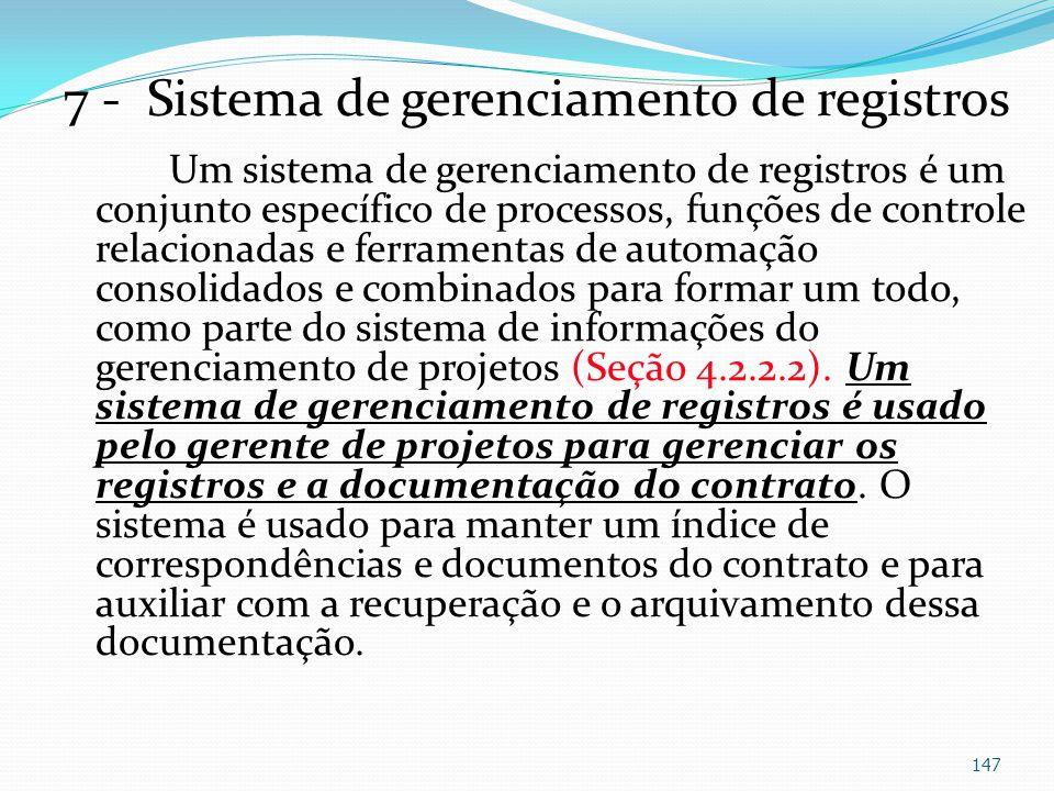 7 - Sistema de gerenciamento de registros Um sistema de gerenciamento de registros é um conjunto específico de processos, funções de controle relacion