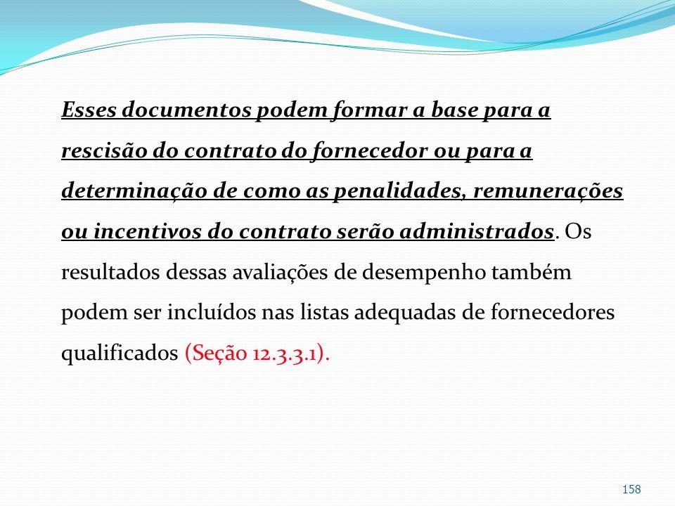 Esses documentos podem formar a base para a rescisão do contrato do fornecedor ou para a determinação de como as penalidades, remunerações ou incentiv