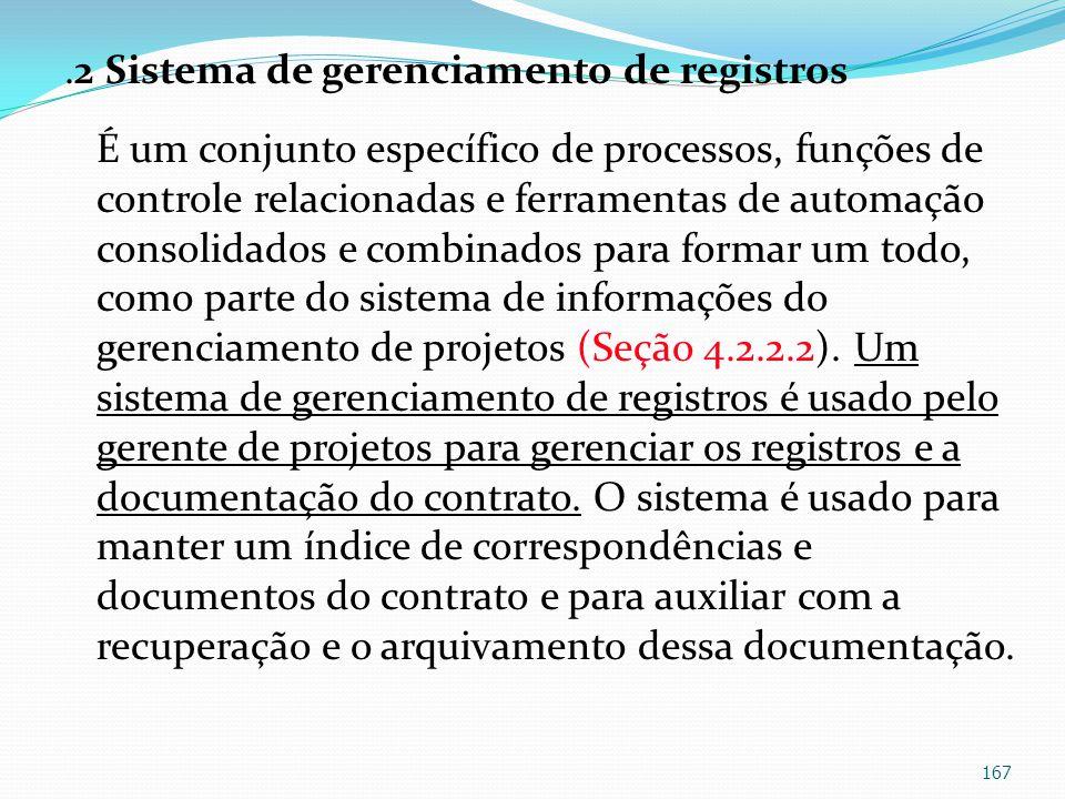 .2 Sistema de gerenciamento de registros É um conjunto específico de processos, funções de controle relacionadas e ferramentas de automação consolidad