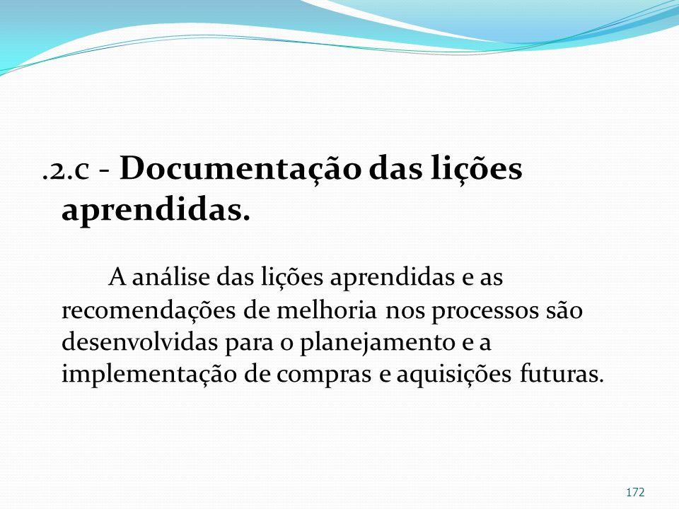 .2.c - Documentação das lições aprendidas. A análise das lições aprendidas e as recomendações de melhoria nos processos são desenvolvidas para o plane