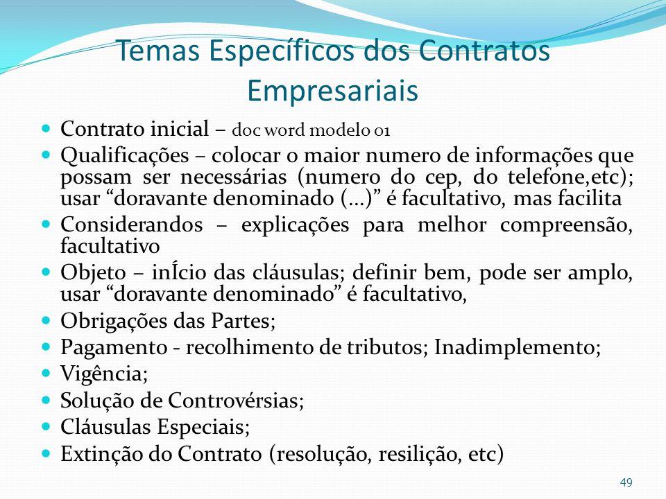 Temas Específicos dos Contratos Empresariais Contrato inicial – doc word modelo 01 Qualificações – colocar o maior numero de informações que possam se