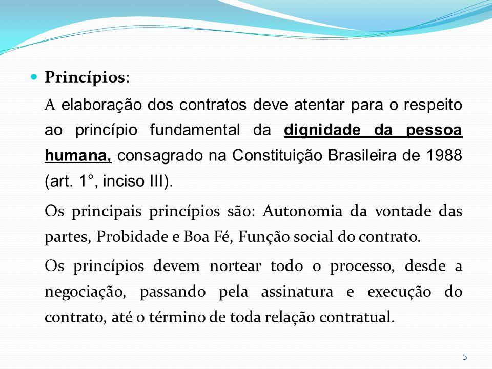 Princípios: A elaboração dos contratos deve atentar para o respeito ao princípio fundamental da dignidade da pessoa humana, consagrado na Constituição