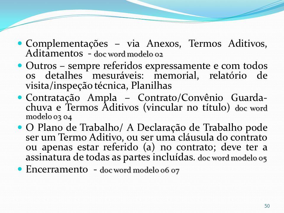 doc word modelo 02 Complementações – via Anexos, Termos Aditivos, Aditamentos - doc word modelo 02 Outros – sempre referidos expressamente e com todos