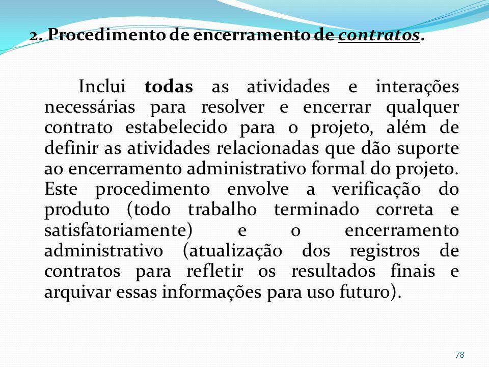 2. Procedimento de encerramento de contratos. Inclui todas as atividades e interações necessárias para resolver e encerrar qualquer contrato estabelec
