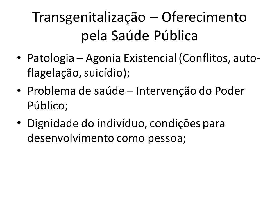 Patologia – Agonia Existencial (Conflitos, auto- flagelação, suicídio); Problema de saúde – Intervenção do Poder Público; Dignidade do indivíduo, cond