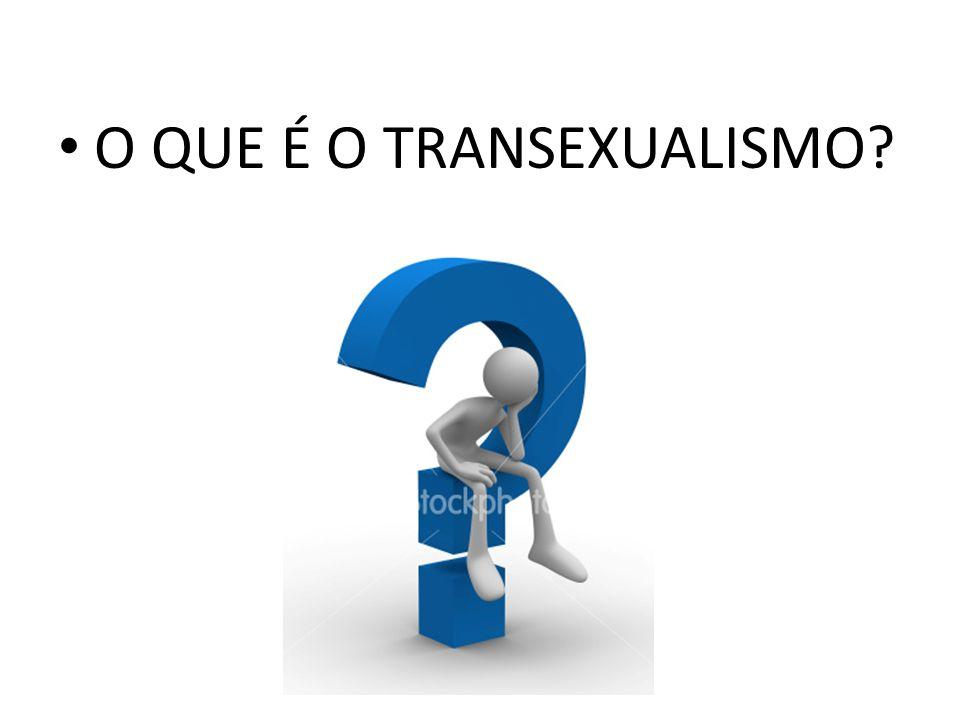 TRANSEXUALISMO PATOLOGIA ORIGINADAS DE FALHAS CROMOSSÔMICAS OU DESEQUILÍBRIO HORMONAIS; REALIDADE PSIQUICA E REALIDADE FISICA; HOMENS > MULHERES; ADULTOS, CRIANÇAS, *GESTAÇÃO;