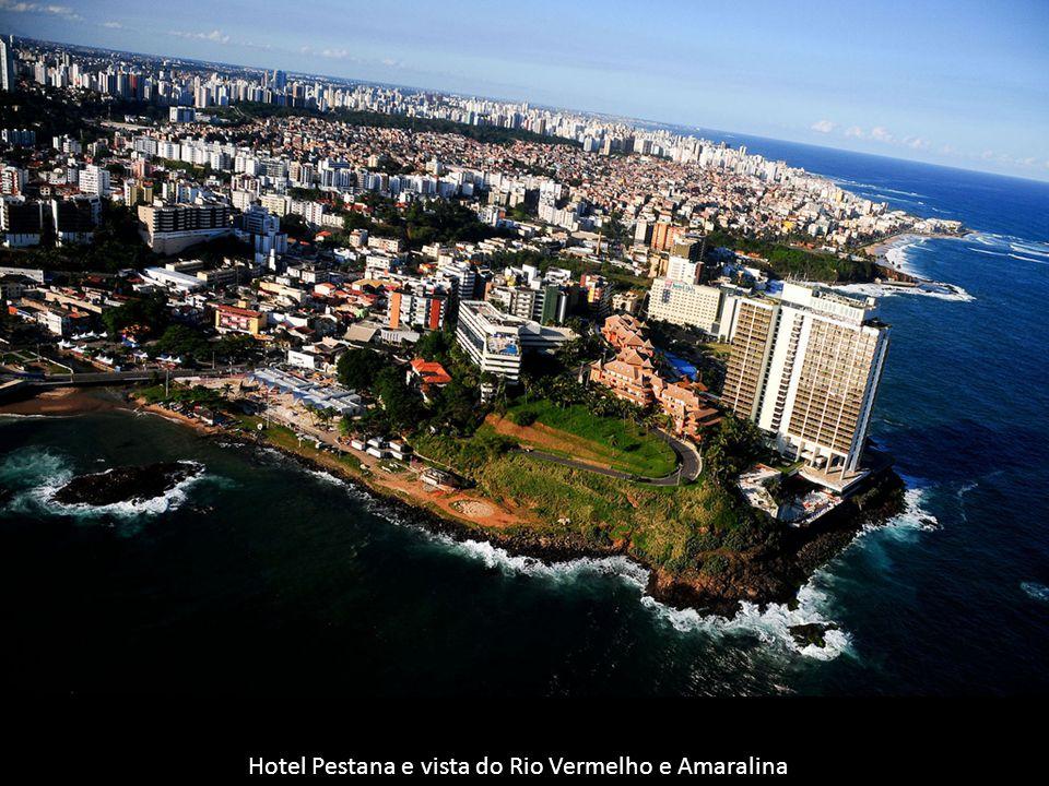 Hotel Pestana e vista do Rio Vermelho e Amaralina