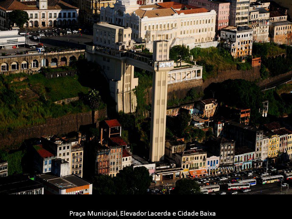 Praça Municipal, Elevador Lacerda e Cidade Baixa