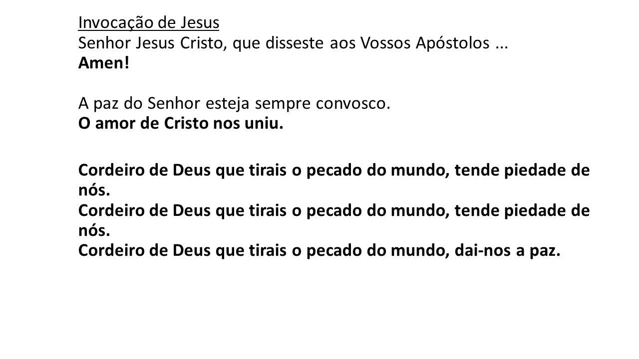 Invocação de Jesus Senhor Jesus Cristo, que disseste aos Vossos Apóstolos...