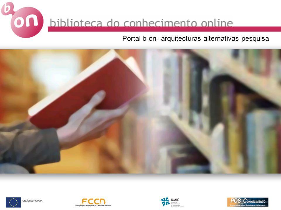 Portal b-on- arquitecturas alternativas pesquisa