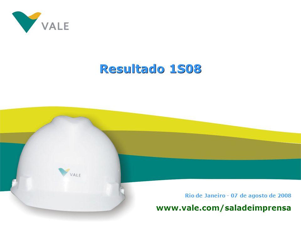 Rio de Janeiro - 07 de agosto de 2008 www.vale.com/saladeimprensa Resultado 1S08