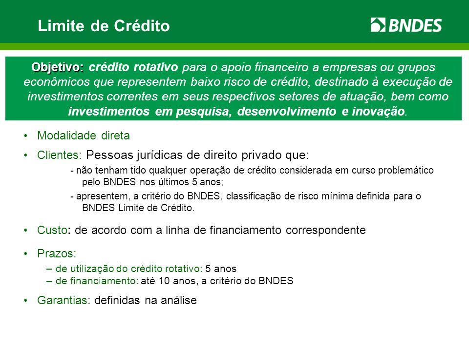 Limite de Crédito Objetivo: Objetivo: crédito rotativo para o apoio financeiro a empresas ou grupos econômicos que representem baixo risco de crédito,