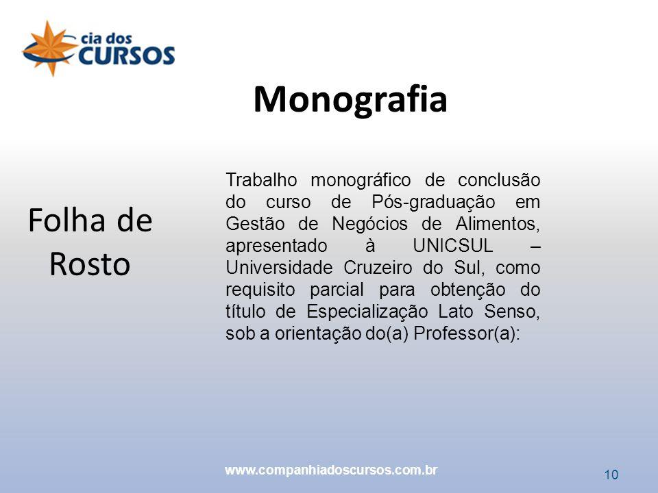 10 Folha de Rosto Monografia www.companhiadoscursos.com.br Trabalho monográfico de conclusão do curso de Pós-graduação em Gestão de Negócios de Alimen