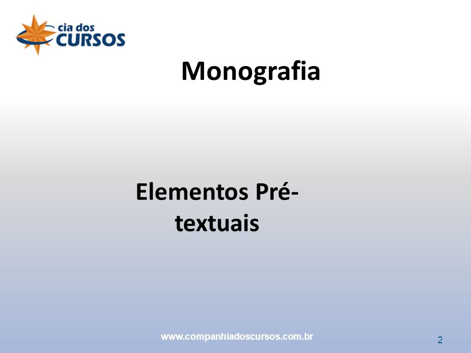 2 Elementos Pré- textuais Monografia www.companhiadoscursos.com.br