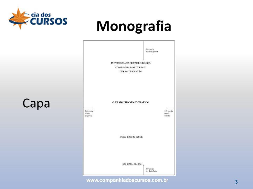 24 Sumário Referências Anexos Monografia www.companhiadoscursos.com.br