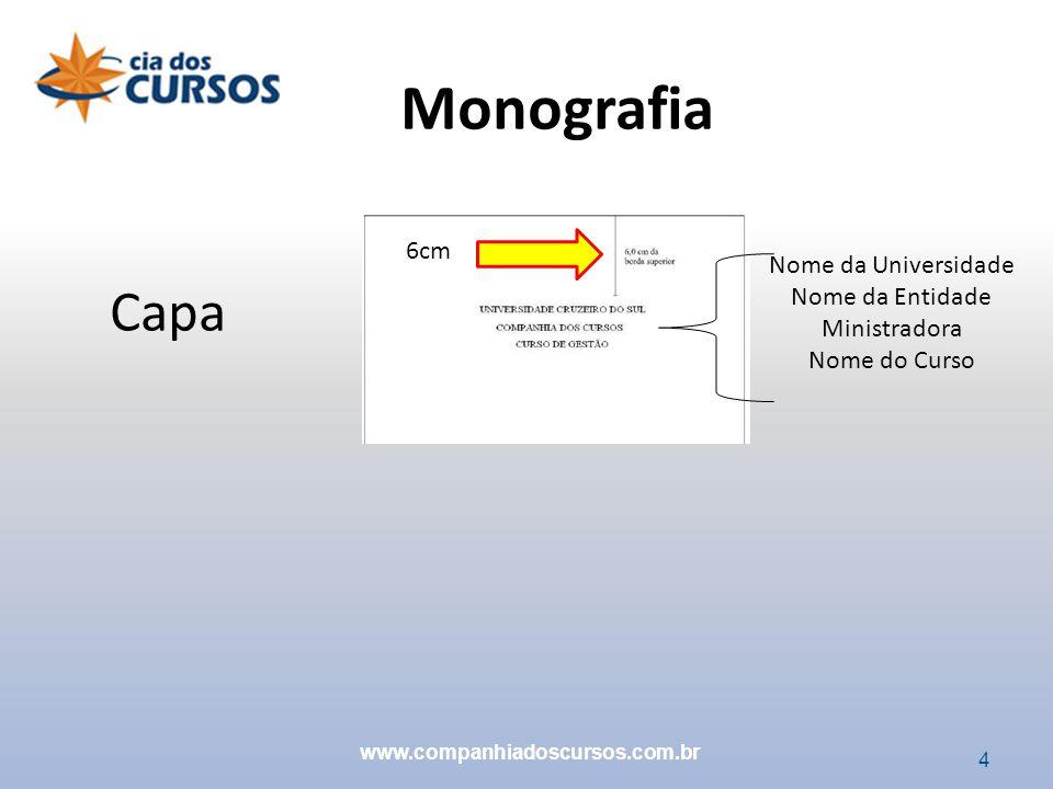 4 Capa 6cm Nome da Universidade Nome da Entidade Ministradora Nome do Curso www.companhiadoscursos.com.br Monografia