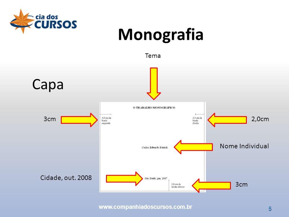 5 Capa 2,0cm3cm Tema Nome Individual 3cm Cidade, out. 2008 Monografia www.companhiadoscursos.com.br