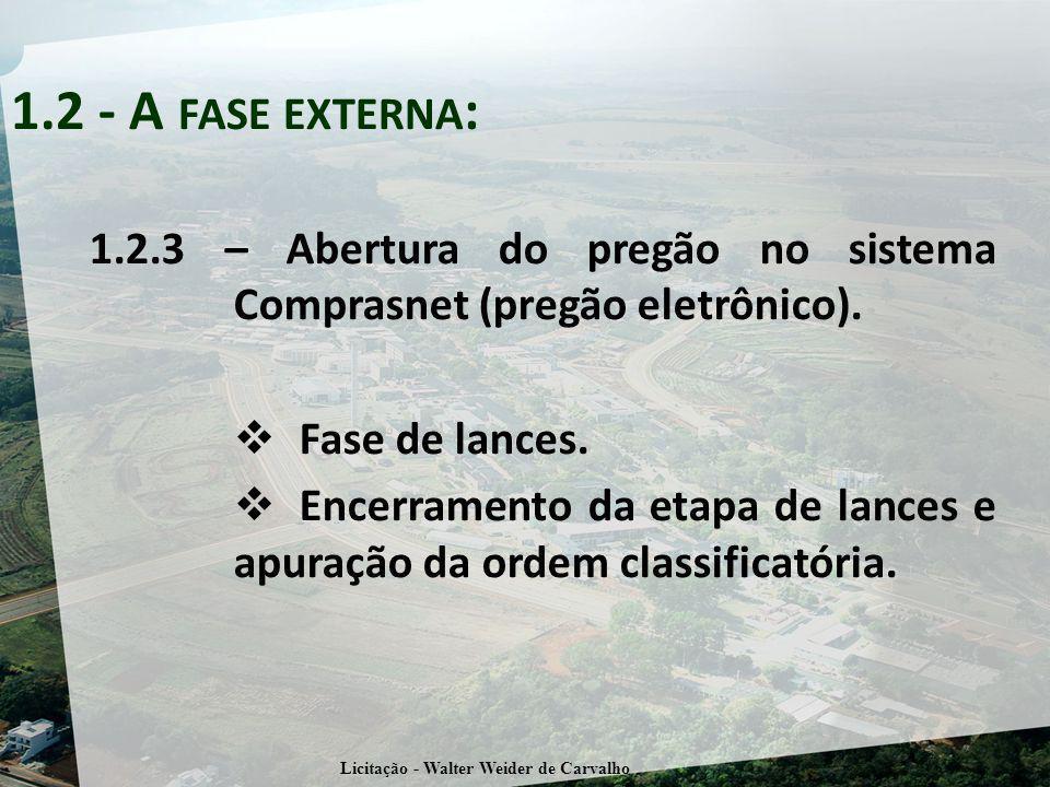 1.2.3 – Abertura do pregão no sistema Comprasnet (pregão eletrônico). Fase de lances. Encerramento da etapa de lances e apuração da ordem classificató