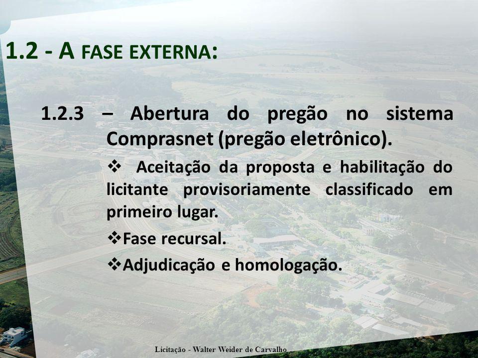 1.2.3 – Abertura do pregão no sistema Comprasnet (pregão eletrônico). Aceitação da proposta e habilitação do licitante provisoriamente classificado em