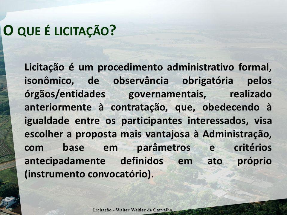 Licitação é um procedimento administrativo formal, isonômico, de observância obrigatória pelos órgãos/entidades governamentais, realizado anteriorment