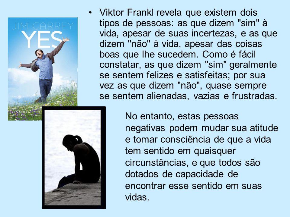 Viktor Frankl revela que existem dois tipos de pessoas: as que dizem