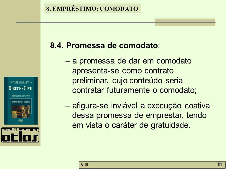 8.EMPRÉSTIMO: COMODATO V. III 11 8.4.