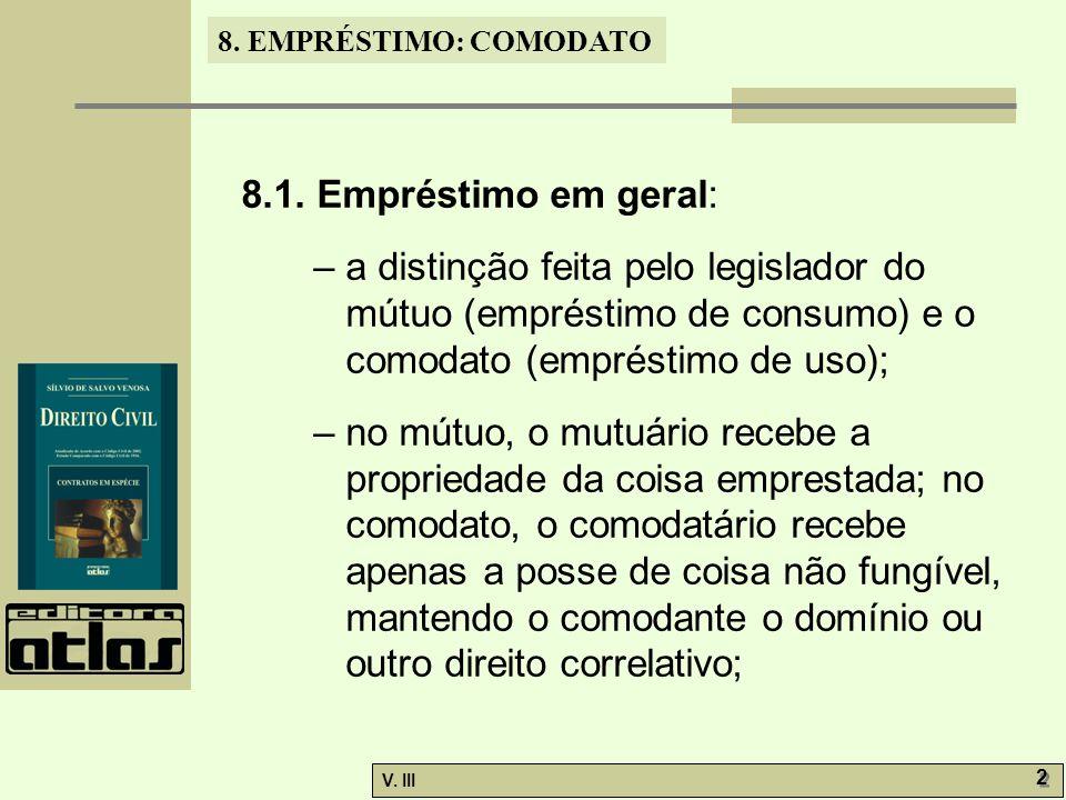 8.EMPRÉSTIMO: COMODATO V. III 23 8.10.