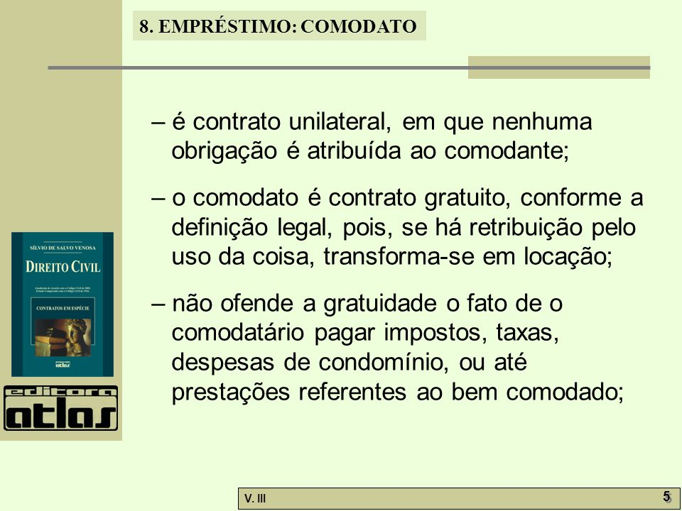 8.EMPRÉSTIMO: COMODATO V. III 16 8.7.