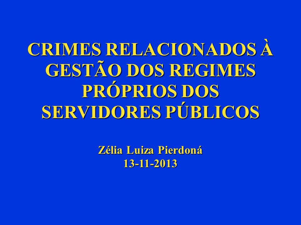 Crimes relacionados à gestão dos RPPS Declaração falsa no Comprovante do Repasse: Uso de Documento Falso – Código Penal Art.