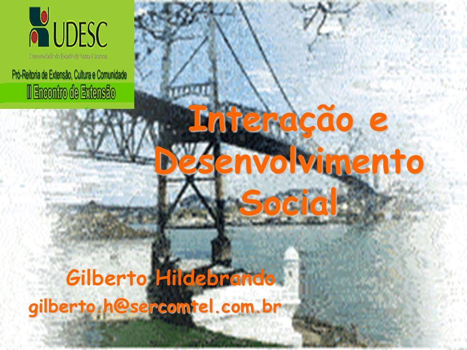 Interação e Desenvolvimento Social Gilberto Hildebrandogilberto.h@sercomtel.com.br