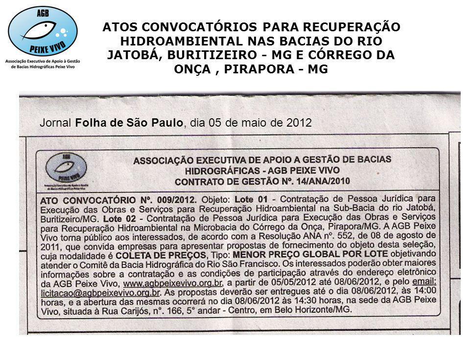ATOS CONVOCATÓRIOS PARA RECUPERAÇÃO HIDROAMBIENTAL NAS BACIAS DO RIO JATOBÁ, BURITIZEIRO - MG E CÓRREGO DA ONÇA, PIRAPORA - MG Jornal Folha de São Pau