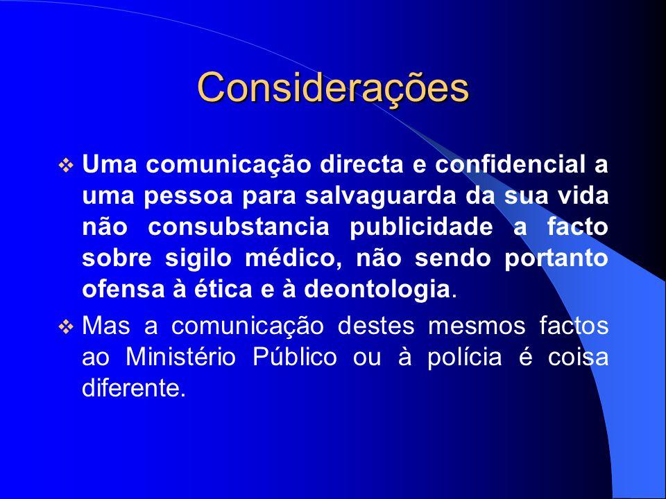 Considerações Uma comunicação directa e confidencial a uma pessoa para salvaguarda da sua vida não consubstancia publicidade a facto sobre sigilo médi