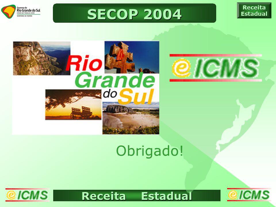 Receita Estadual ICMS ELETRÔNICO ReceitaEstadual Obrigado! SECOP 2004