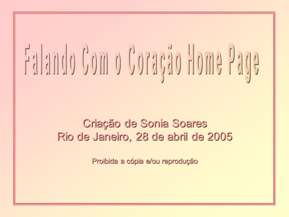 Criação de Sonia Soares Rio de Janeiro, 28 de abril de 2005 Proibida a cópia e/ou reprodução