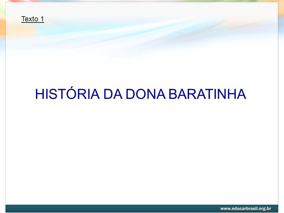 HISTÓRIA DA DONA BARATINHA Texto 1