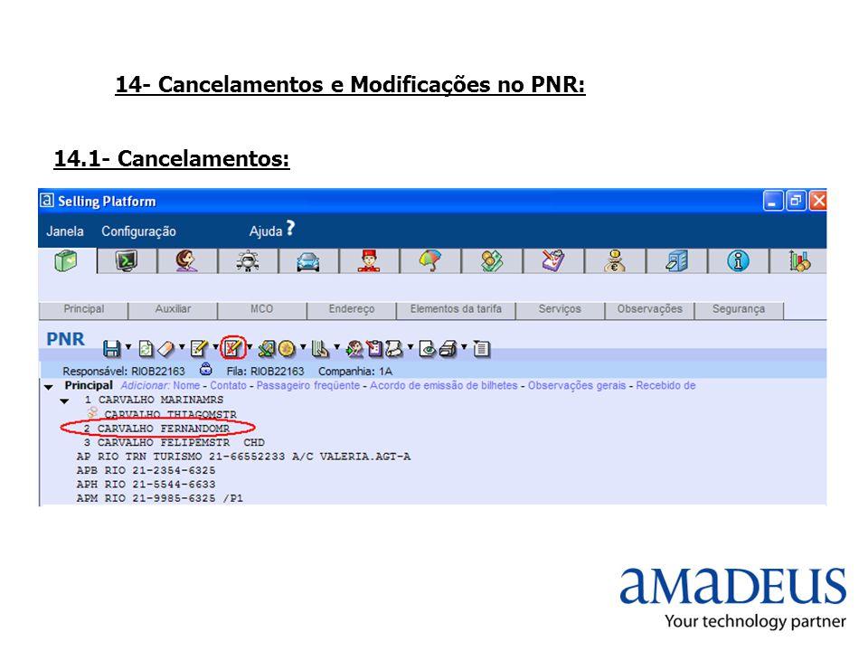 14- Cancelamentos e Modificações no PNR: 14.1- Cancelamentos: